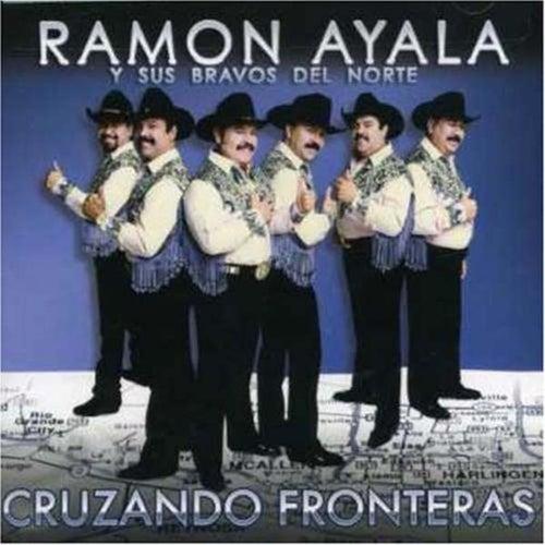 Cruzando Fronteras by Ramon Ayala Y Sus Bravos Del Norte