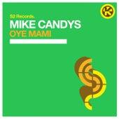 Oye Mami von Mike Candys
