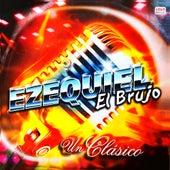 Un Clasico de Ezequiel El Brujo