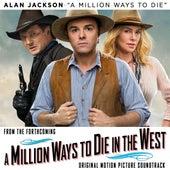 A Million Ways to Die in the West de Alan Jackson