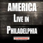 Live In Philadelphia (Live) by America
