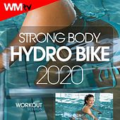 Strong Body Hydro Bike 2020 Workout Session (60 Minutes Non-Stop Mixed Compilation for Fitness & Workout 135 Bpm / 32 Count) by Workout Music Tv
