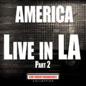 Live In LA Part 2 (Live) by America