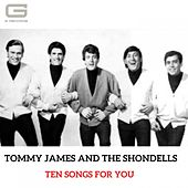 Ten songs for you by Tommy James and the Shondells