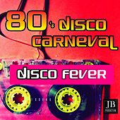 80's Disco Carneval by Disco Fever
