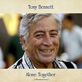 Alone Together (Remastered 2020) von Tony Bennett