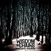 Pocono Ghosts de Wisdom In Chains