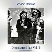 Remastered Hits Vol. 2 (All Tracks Remastered) de Ronnie Hawkins