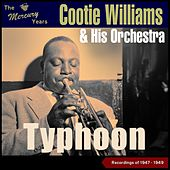 Typhoon (The Mercury Recordings 1947 - 1949) by Cootie Williams