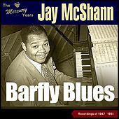 Barfly Blues (The Mercury Recordings 1947 - 1951) de Jay McShann