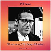 Milestones / My Funny Valentine (All Tracks Remastered) von Bill Evans