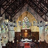 10 Sing to the Angels by Christian Hymns