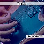 Travel Ska by Mauro Rawn