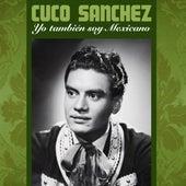 Yo También Soy Mexicano von Cuco Sanchez