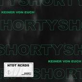 Keiner Von Euch by Shorty
