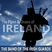 The Pipes and Drums of Ireland by The Band Of The Irish Guards