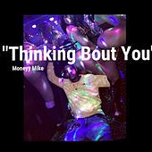 Thinking Bout You de Money Mike