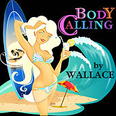 Body Calling by Wallace