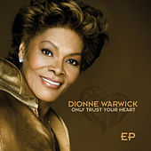 Only Trust Your Heart - EP by Dionne Warwick