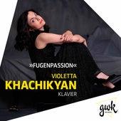 Fugenpassion by Violetta Khachikyan