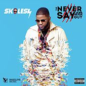 The Never Say Never Guy de Skales