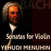 Bach: Sonata for Violin, Nos. 1, 2 & 3 by Yehudi Menuhin