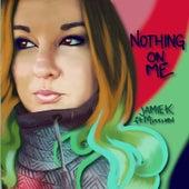 Nothing on Me de Jamie K