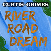 River Road Dream by Curtis Grimes