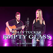 Empty Glass by Holly Tucker