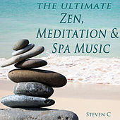 The Ultimate Zen, Meditation & Spa Music by Steven C