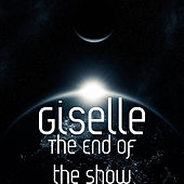 The End of the Show by Giselle