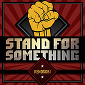 Stand For Something by Keno Sobi