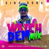 Watch Dem Mix de Ding Dong