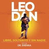 Libre, Solterito y Sin Nadie (En Vivo) de Leo Dan