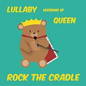 Lullaby Versions of Queen by Rock the Cradle