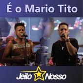 É o Mario Tito de Jeito nosso