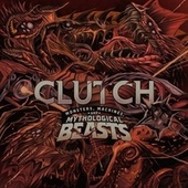 Monsters, Machines, and Mythological Beasts by Clutch