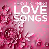 Easy Listening Love Songs by Various Artists