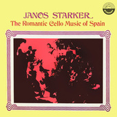 The Romantic Cello Music Of Spain by Janos Starker