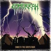 Caress The Grotesque by Gomorrah