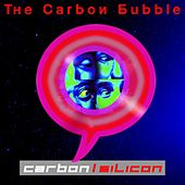 The Carbon Bubble by Carbon/Silicon