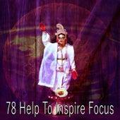 78 Help to Inspire Focus von Music For Meditation
