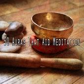 50 Auras That Aid Meditation de Meditación Música Ambiente