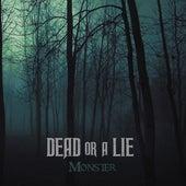 Monster de Dead or A Lie