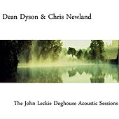 The John Leckie Doghouse Acoustic Sessions by Dean Dyson