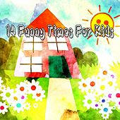 14 Funny Times for Kids by Canciones Infantiles