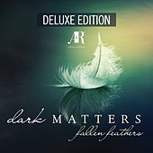 Fallen Feathers (Deluxe Edition) by Dark Matters