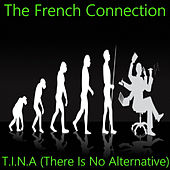 T.I.N.A (There Is No Alternative) von French Connection