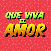 Que Viva el Amor by Various Artists