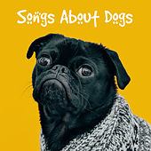 Songs About Dogs von Various Artists